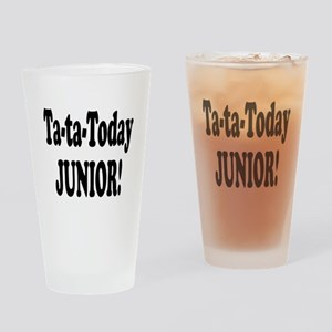 Ta-Ta-Today Junior! Pint Glass
