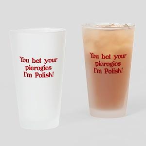 Bet Your Pierogies I'm Polish Pint Glass