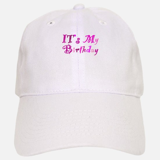 It's My Birthday Baseball Baseball Cap