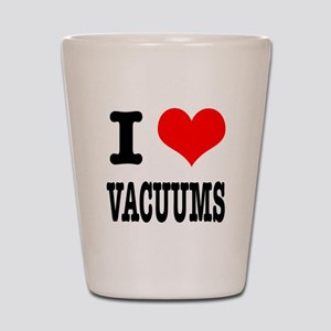 I Heart (Love) Vacuums Shot Glass