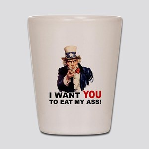 Want You to Eat My Ass Shot Glass