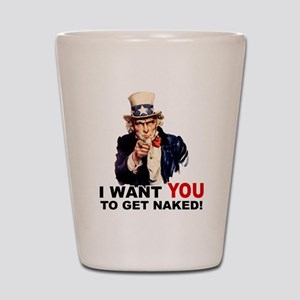 Want You To Get Naked Shot Glass
