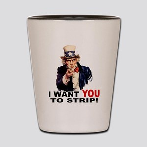 Want You to Strip Shot Glass