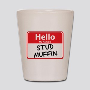 Hello My Name is Stud Muffin Shot Glass
