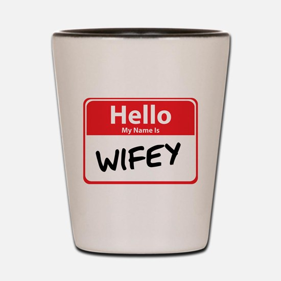 Hello My Name is Wifey Shot Glass