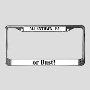 Allentown or Bust! License Plate Frame