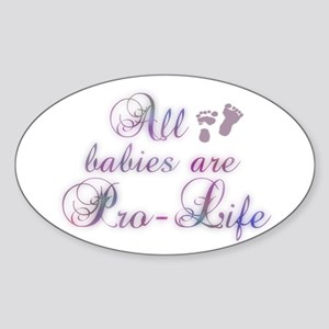 All Babies are ProLife Sticker (Oval)