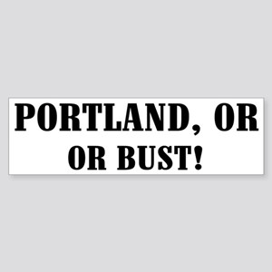 Portland or Bust! Bumper Sticker