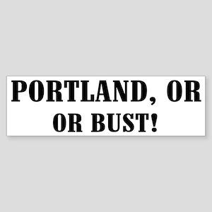 Portland or Bust! Bumper Sticker