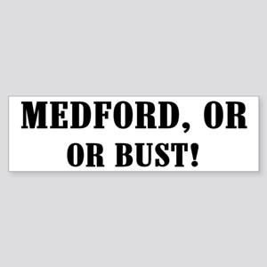 Medford or Bust! Bumper Sticker