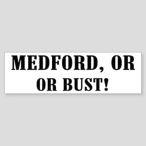 Medford or Bust! Bumper Sticker
