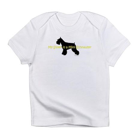My Sister is a Mini Schnauzer Infant T-Shirt