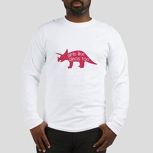 girls like dinos too Long Sleeve T-Shirt