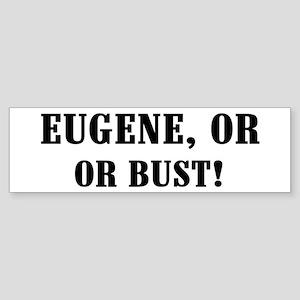 Eugene or Bust! Bumper Sticker