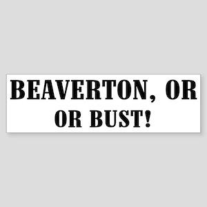 Beaverton or Bust! Bumper Sticker