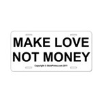 MAKE LOVE, NOT MONEY Aluminum License Plate