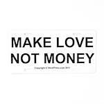 MAKE LOVE, NOT MONEY Aluminum License Plate