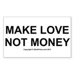 MAKE LOVE, NOT MONEY Sticker (Rectangle 50 pk)