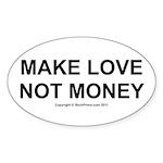 MAKE LOVE, NOT MONEY Sticker (Oval 50 pk)
