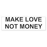 MAKE LOVE, NOT MONEY Sticker (Bumper 10 pk)