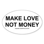 MAKE LOVE, NOT MONEY Sticker (Oval)
