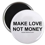 MAKE LOVE, NOT MONEY Magnet