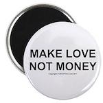 MAKE LOVE, NOT MONEY Magnet
