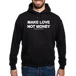 MAKE LOVE, NOT MONEY Hoodie (dark)