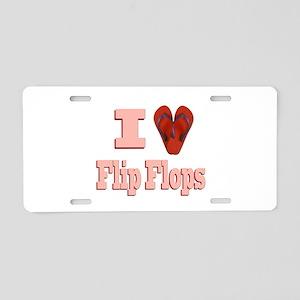 I love Flip Flops Aluminum License Plate
