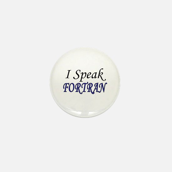 """I Speak FORTRAN"" Mini Button"