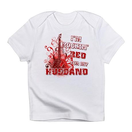 I'm Rockin' Red for my Husband Infant T-Shirt