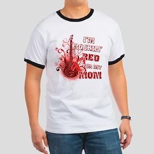 I'm Rockin' Red for my Mom Ringer T