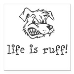 Life is Ruff Square Car Magnet 3