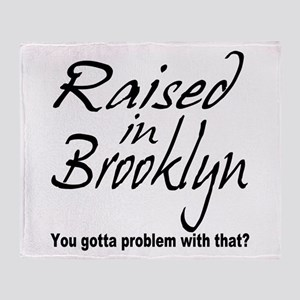 Raised in Brooklyn Throw Blanket