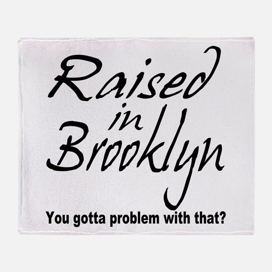Raised in Brooklyn Throw Blanket