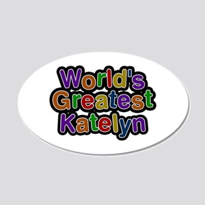 World's Greatest Katelyn 20x12 Oval Wall Decal