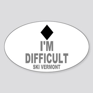 I'm Difficult ~ Ski Vermont Sticker (Oval)
