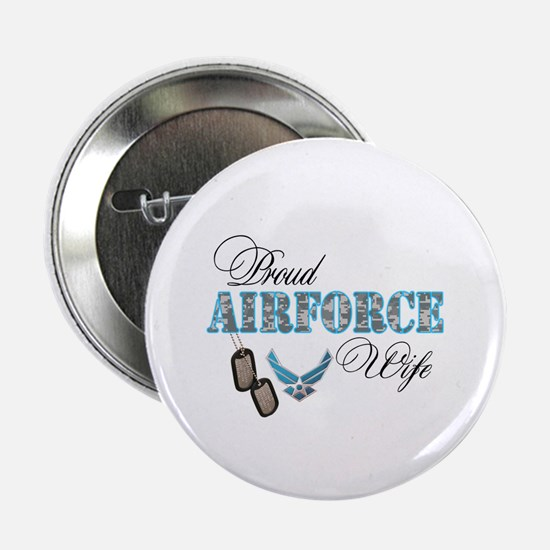"Proud Air Force Wife 2.25"" Button"
