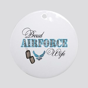 Proud Air Force Wife Ornament (Round)