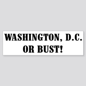 Washington, D.C. or Bust! Bumper Sticker