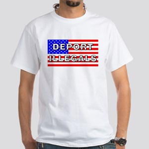 Deport Illegals White T-Shirt