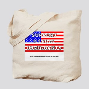 Support Illegals Tote Bag