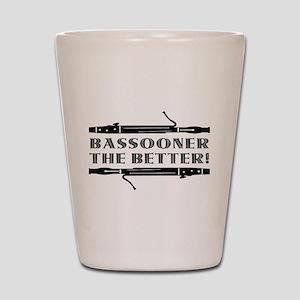 Bassooner the Better (h) Shot Glass