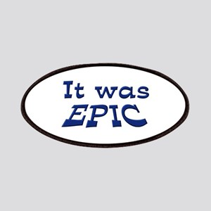 It Was Epic Patches