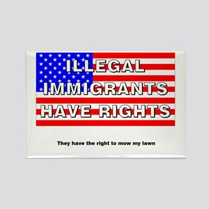 Illegals Have Rights... Rectangle Magnet
