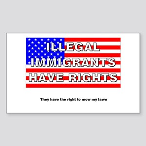 Illegals Have Rights... Rectangle Sticker