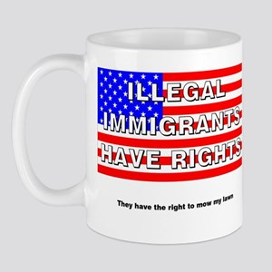 Illegals Have Rights... Mug