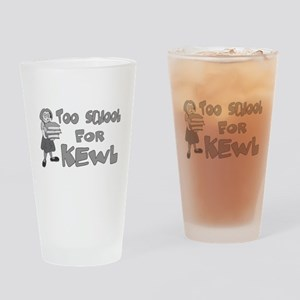 Too School For Kewl Pint Glass