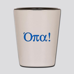 Opa (in Greek) Shot Glass