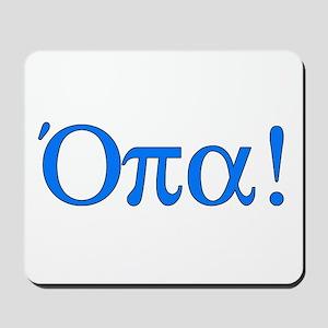 Opa (in Greek) Mousepad